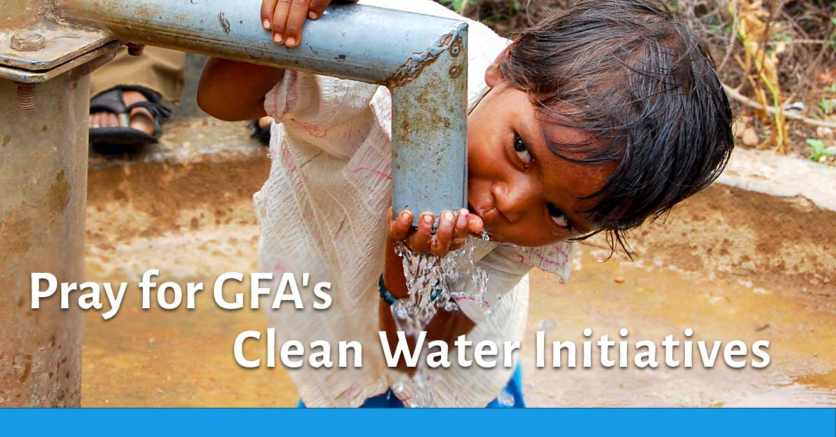 Pray For Gfas Clean Water Initiatives Gospel For Asia