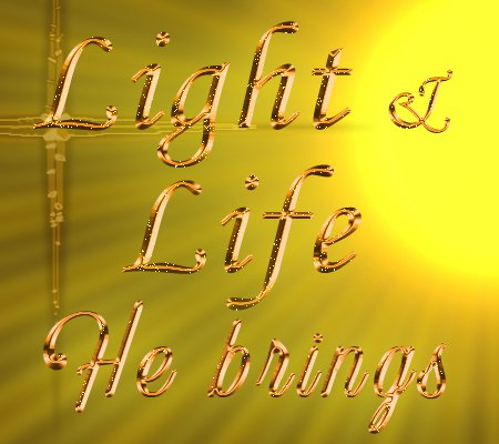 Light & Life He brings